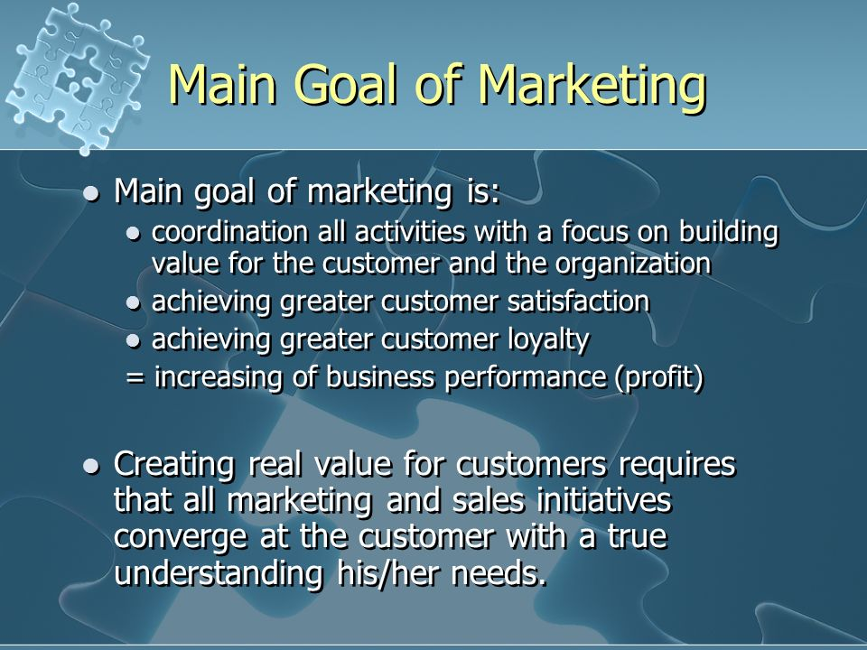 the main goal of marketing